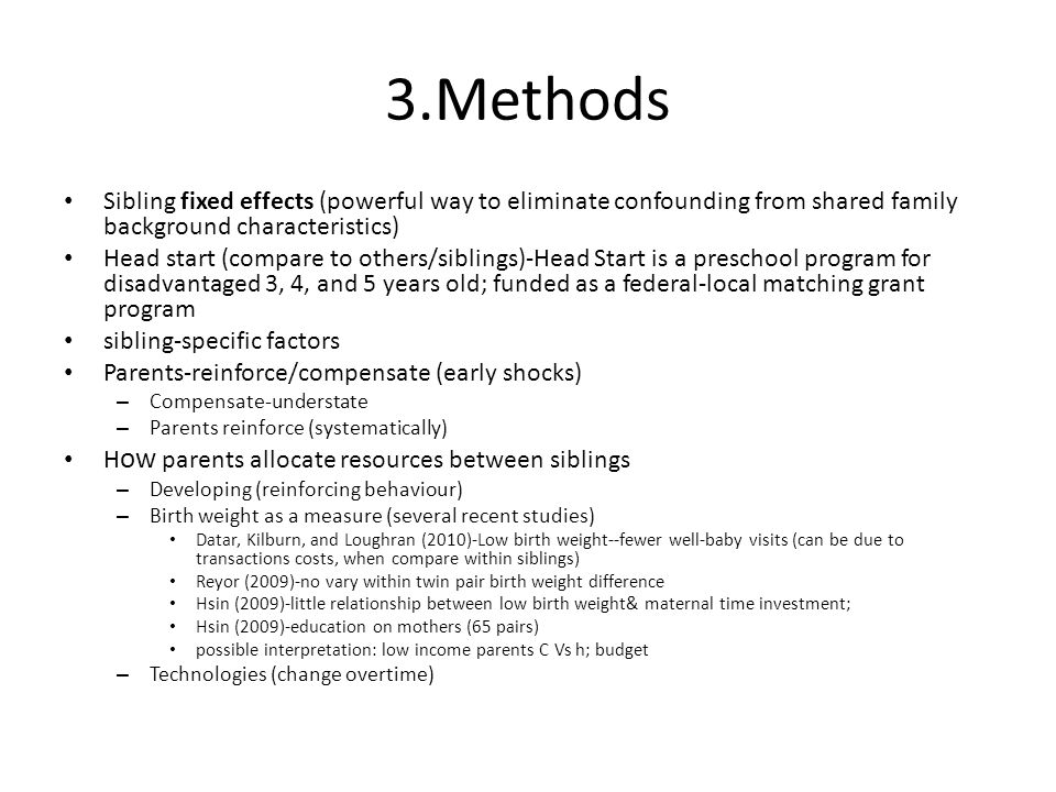 3.Methods Sibling fixed effects (powerful way to eliminate confounding from shared family background characteristics)