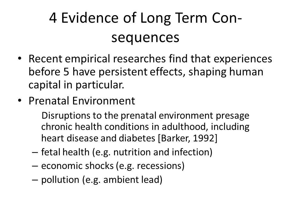 4 Evidence of Long Term Con- sequences
