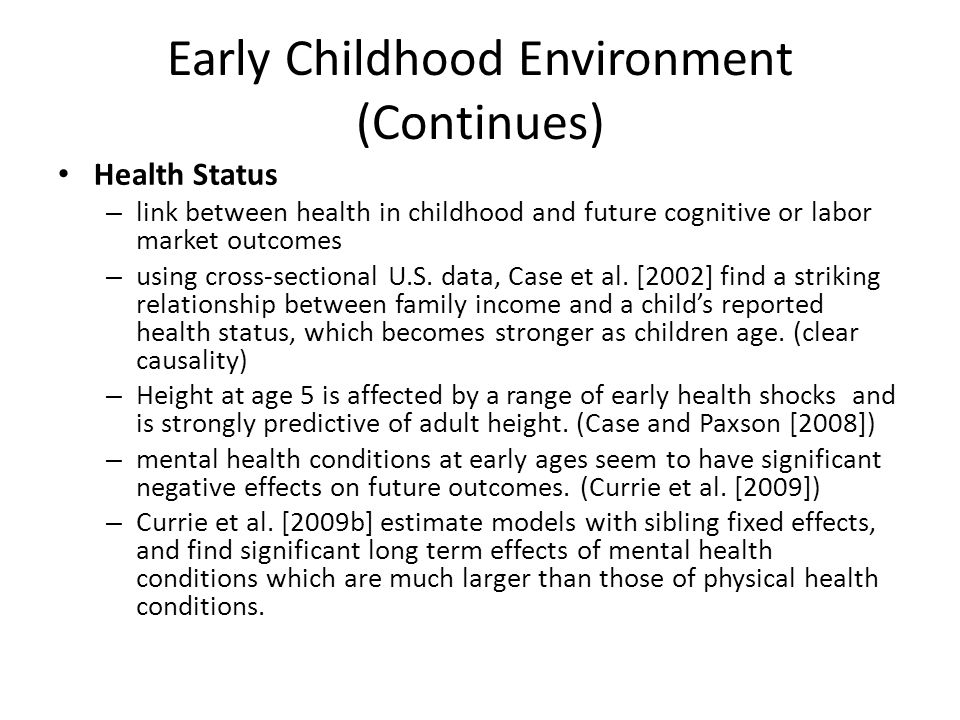 Early Childhood Environment (Continues)