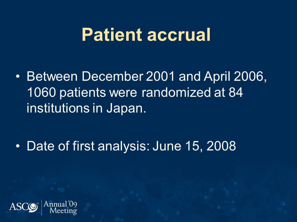 Patient accrual Between December 2001 and April 2006, 1060 patients were randomized at 84 institutions in Japan.