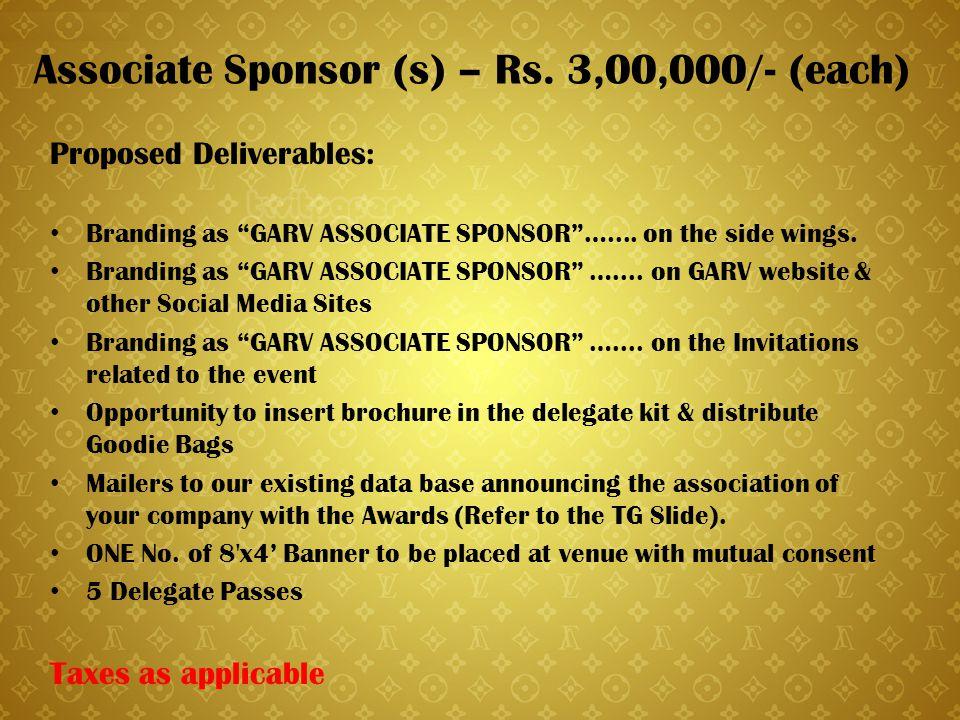 Associate Sponsor (s) – Rs. 3,00,000/- (each)