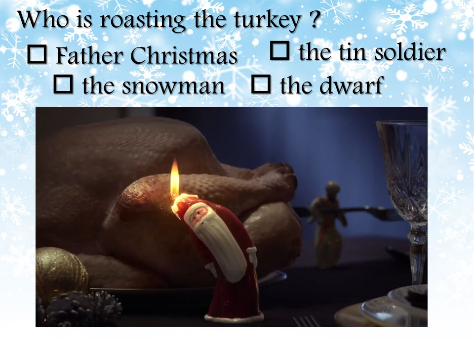 Who is roasting the turkey