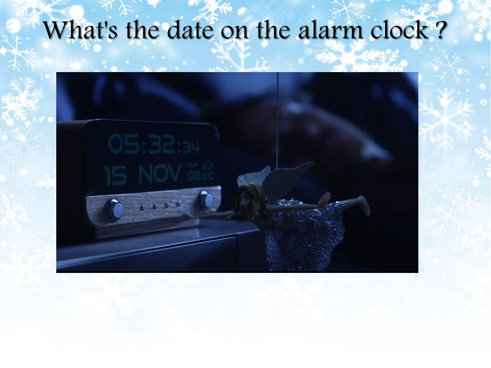 What s the date on the alarm clock