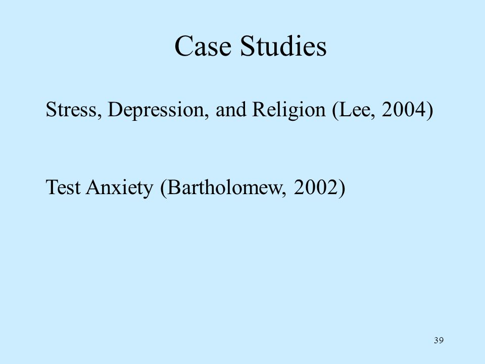 Case Studies Stress, Depression, and Religion (Lee, 2004)