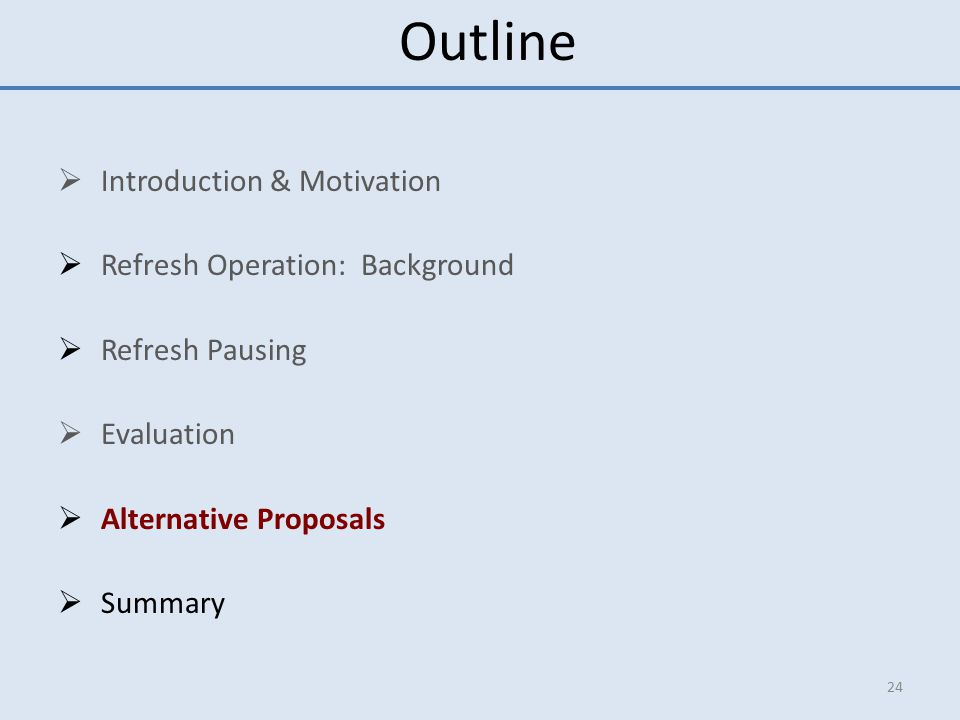 Outline Introduction & Motivation Refresh Operation: Background