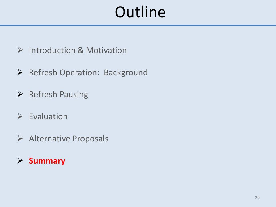 Outline Introduction & Motivation Refresh Operation: Background
