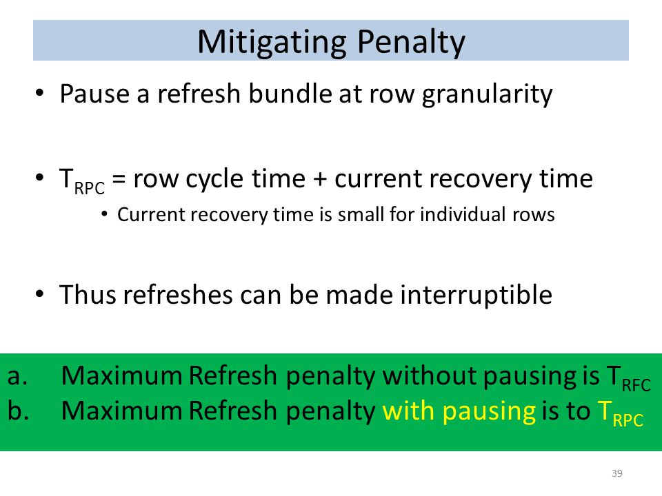 Mitigating Penalty Pause a refresh bundle at row granularity