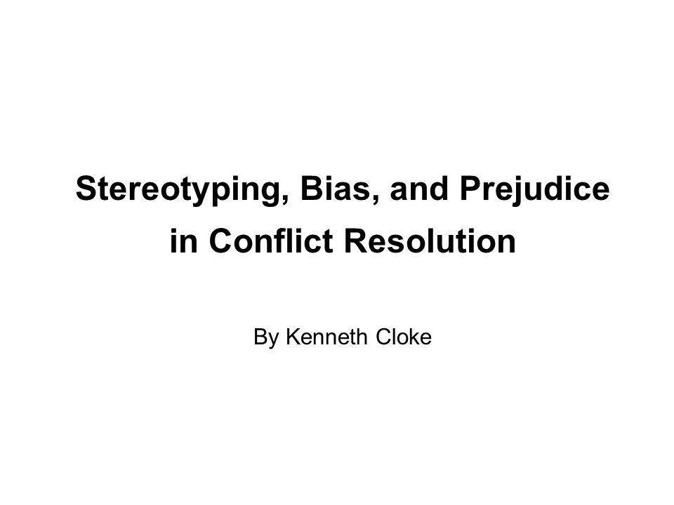 Stereotyping, Bias, and Prejudice