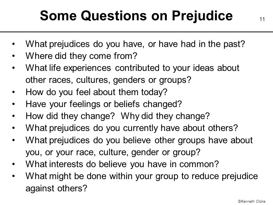 Some Questions on Prejudice