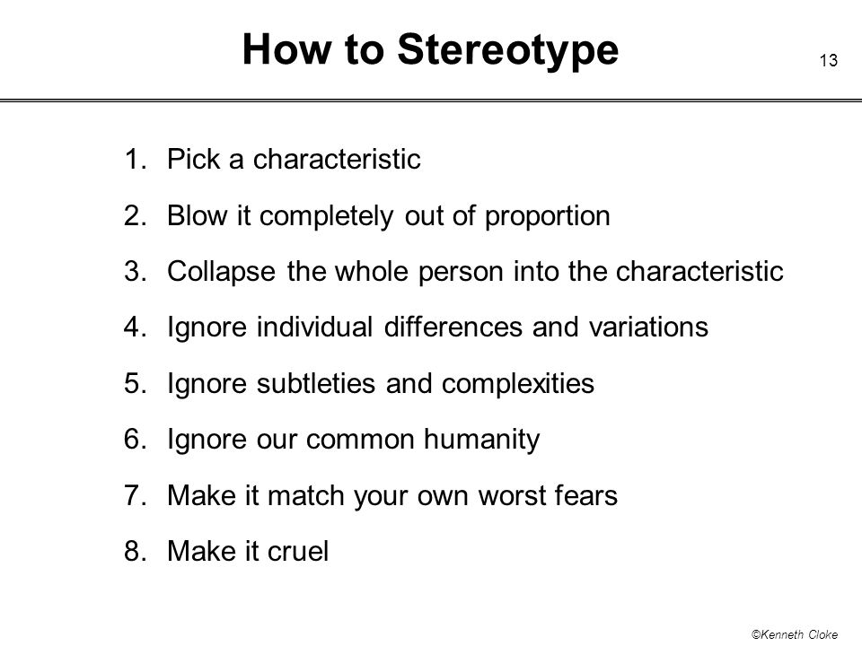 How to Stereotype 1. Pick a characteristic