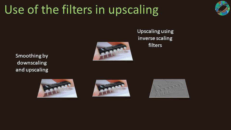 Use of the filters in upscaling