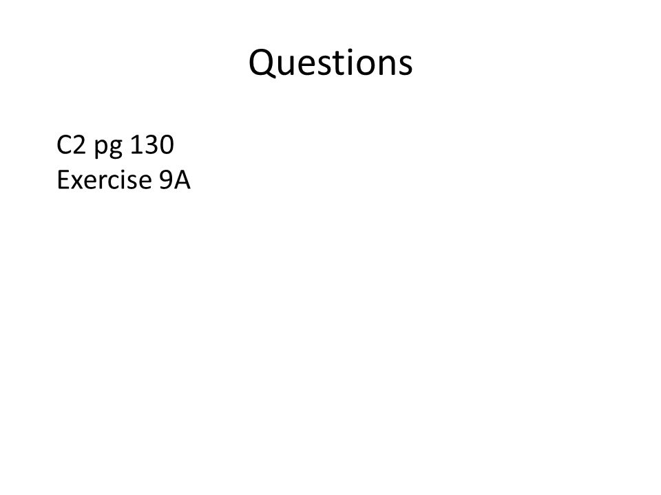 Questions C2 pg 130 Exercise 9A