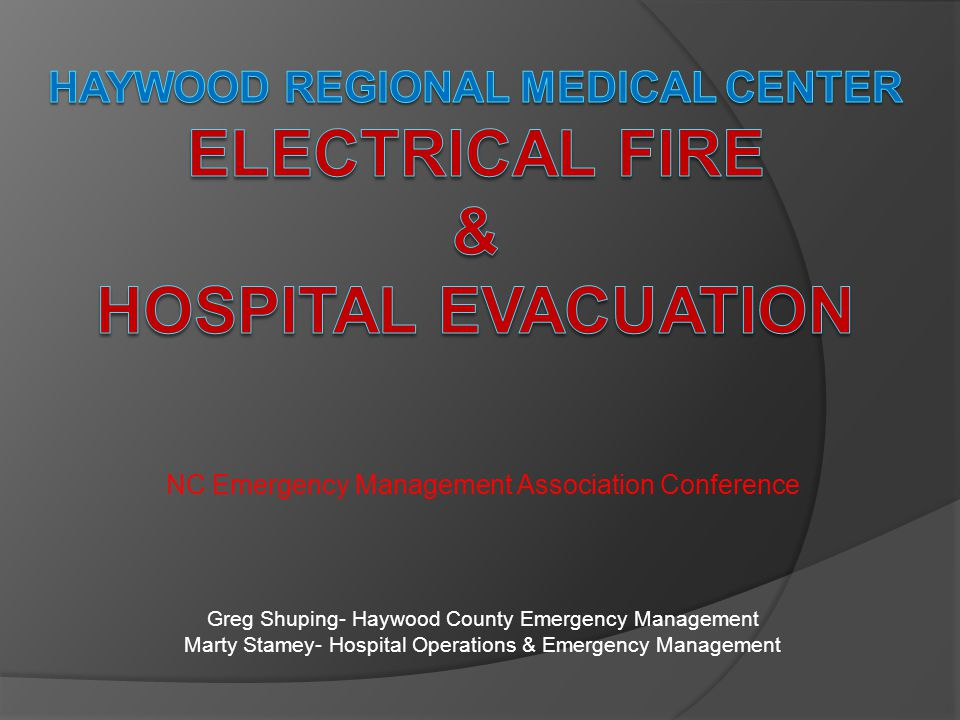 HAYwood REGIONAL MEDICAL CENTER Electrical Fire & Hospital Evacuation