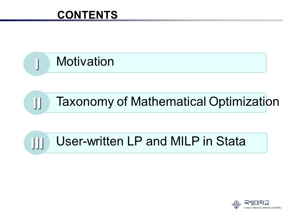 I II III Motivation Taxonomy of Mathematical Optimization