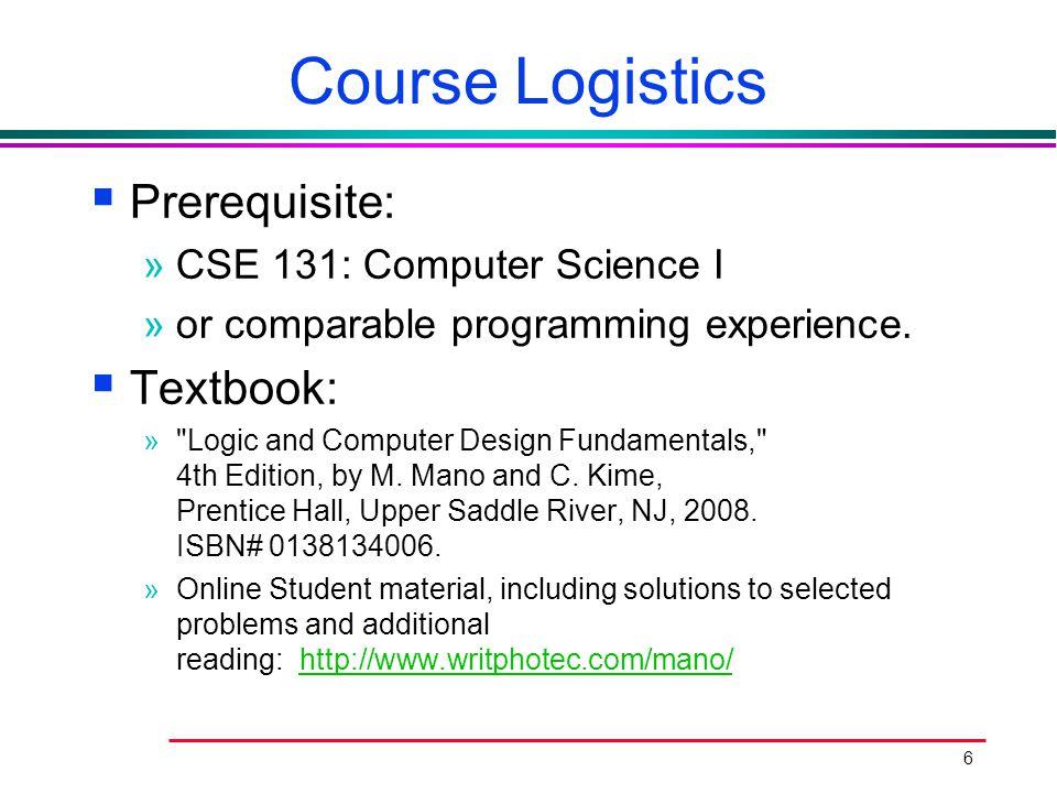 Course Logistics Prerequisite: Textbook: CSE 131: Computer Science I
