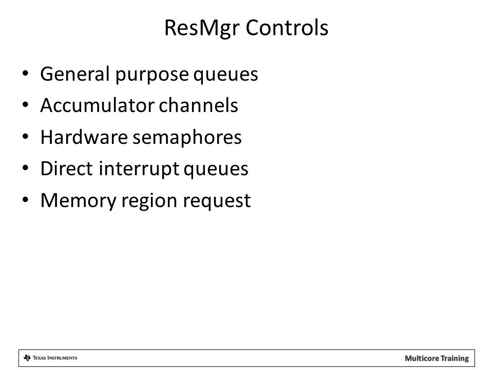 ResMgr Controls General purpose queues Accumulator channels