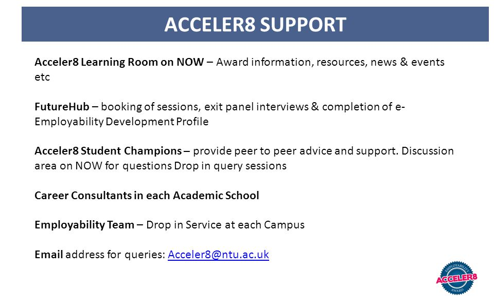 ACCELER8 SUPPORT Acceler8 Learning Room on NOW – Award information, resources, news & events etc.