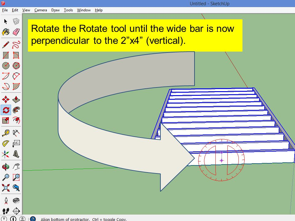 Rotate the Rotate tool until the wide bar is now perpendicular to the 2 x4 (vertical).