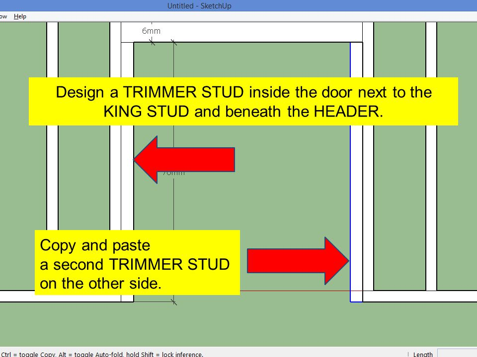 Design a TRIMMER STUD inside the door next to the KING STUD and beneath the HEADER.