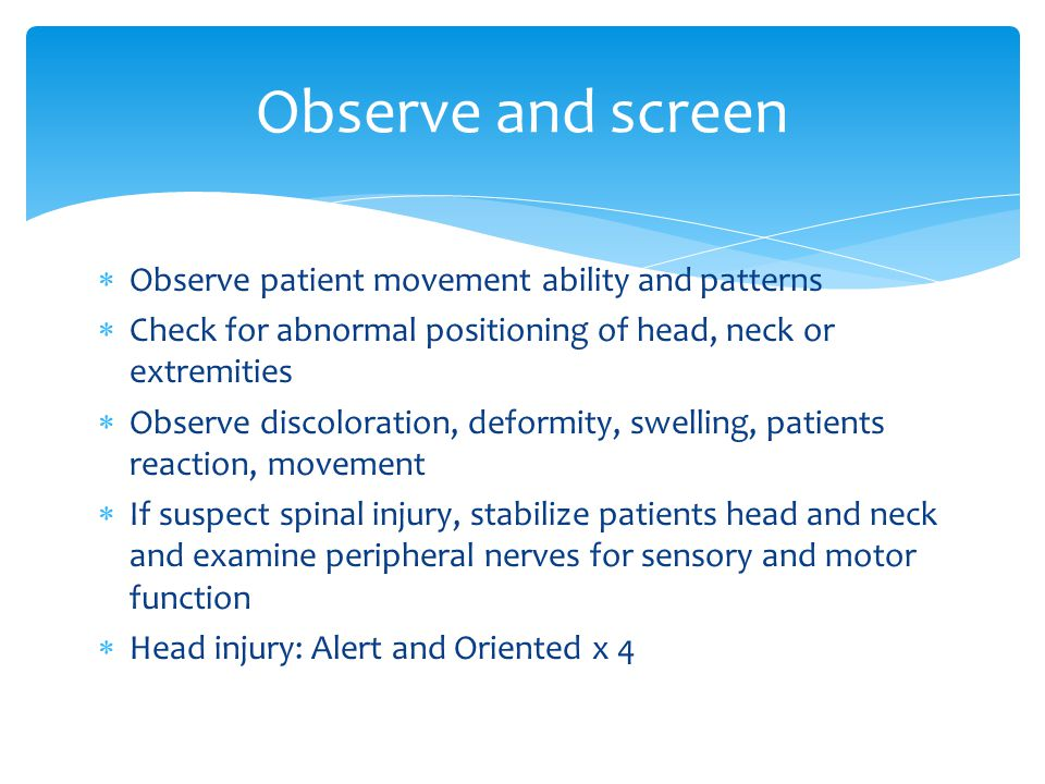 Observe and screen Observe patient movement ability and patterns