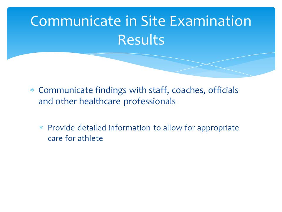 Communicate in Site Examination Results