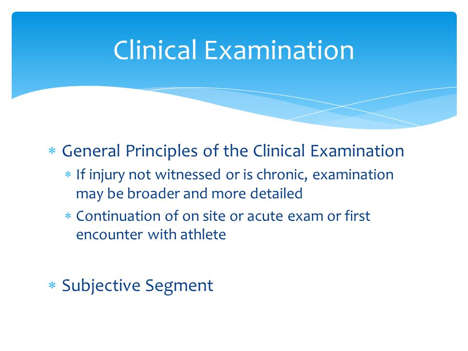 Clinical Examination General Principles of the Clinical Examination