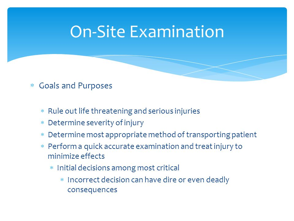 On-Site Examination Goals and Purposes