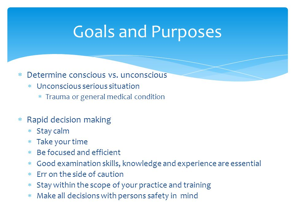 Goals and Purposes Determine conscious vs. unconscious