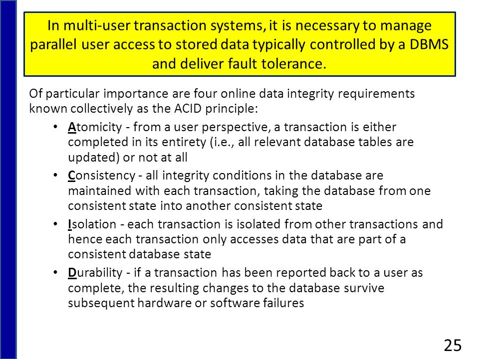In multi-user transaction systems, it is necessary to manage parallel user access to stored data typically controlled by a DBMS and deliver fault tolerance.