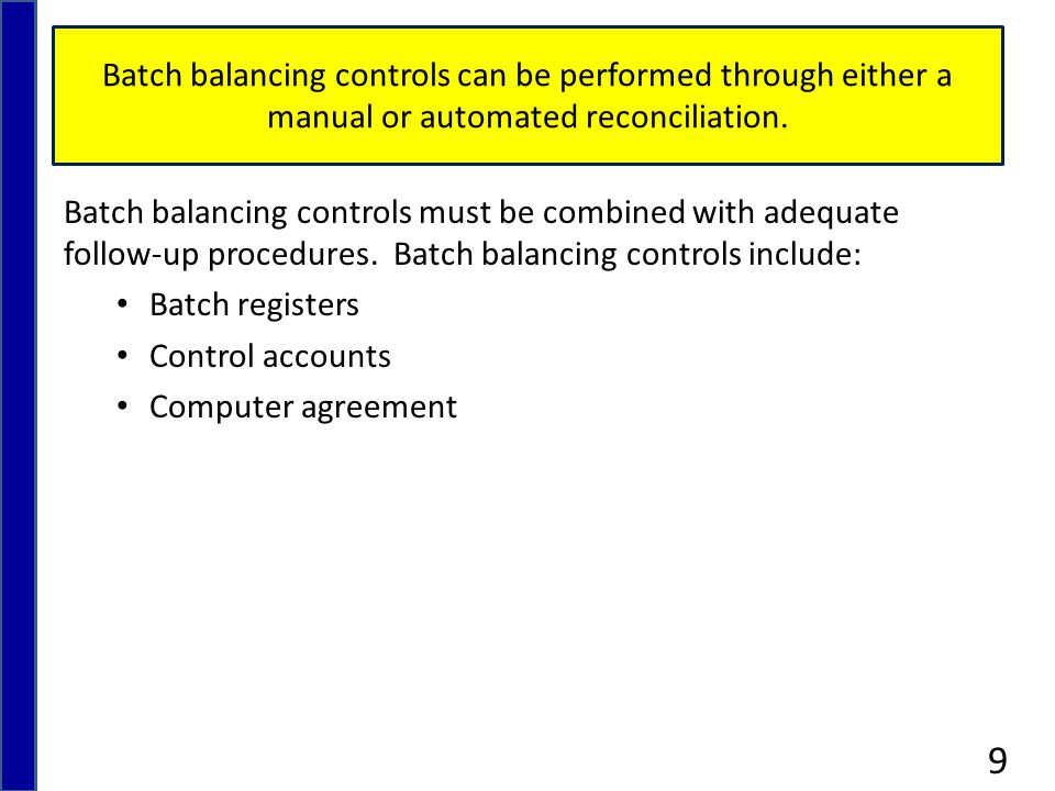 Batch balancing controls can be performed through either a manual or automated reconciliation.