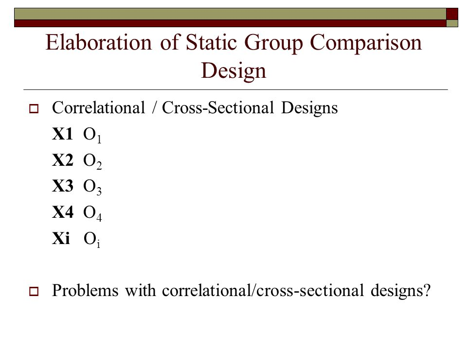 Elaboration of Static Group Comparison Design