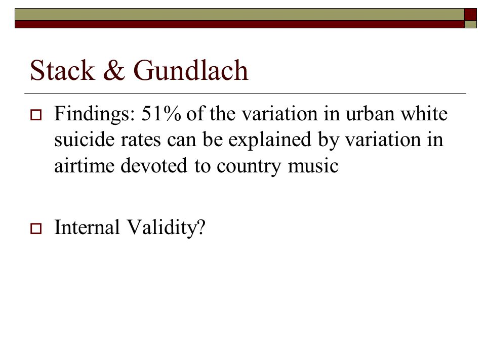 Stack & Gundlach Findings: 51% of the variation in urban white suicide rates can be explained by variation in airtime devoted to country music.