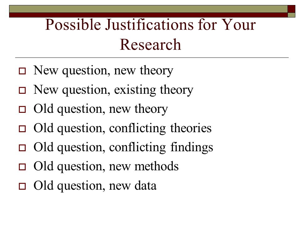 Possible Justifications for Your Research