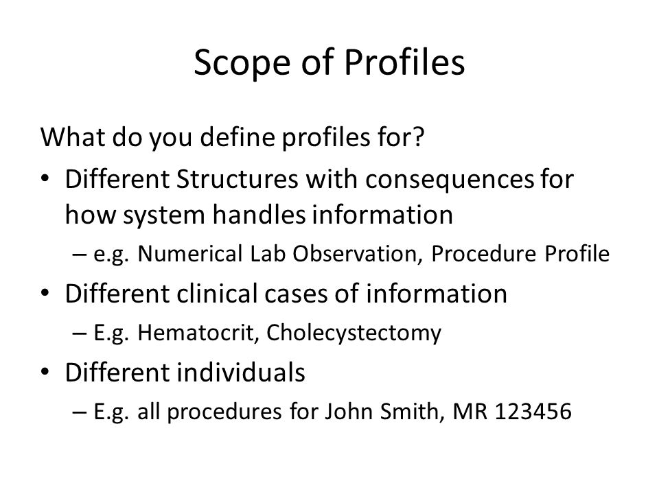 Scope of Profiles What do you define profiles for