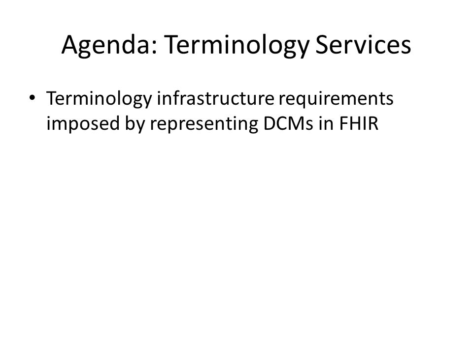 Agenda: Terminology Services