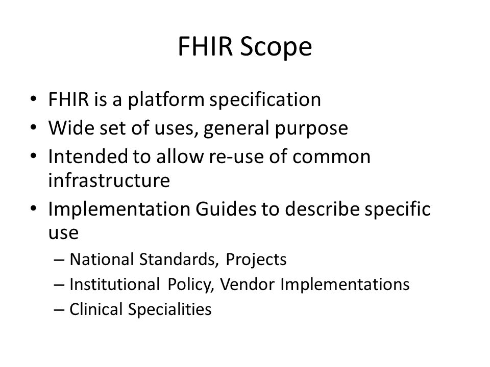 FHIR Scope FHIR is a platform specification