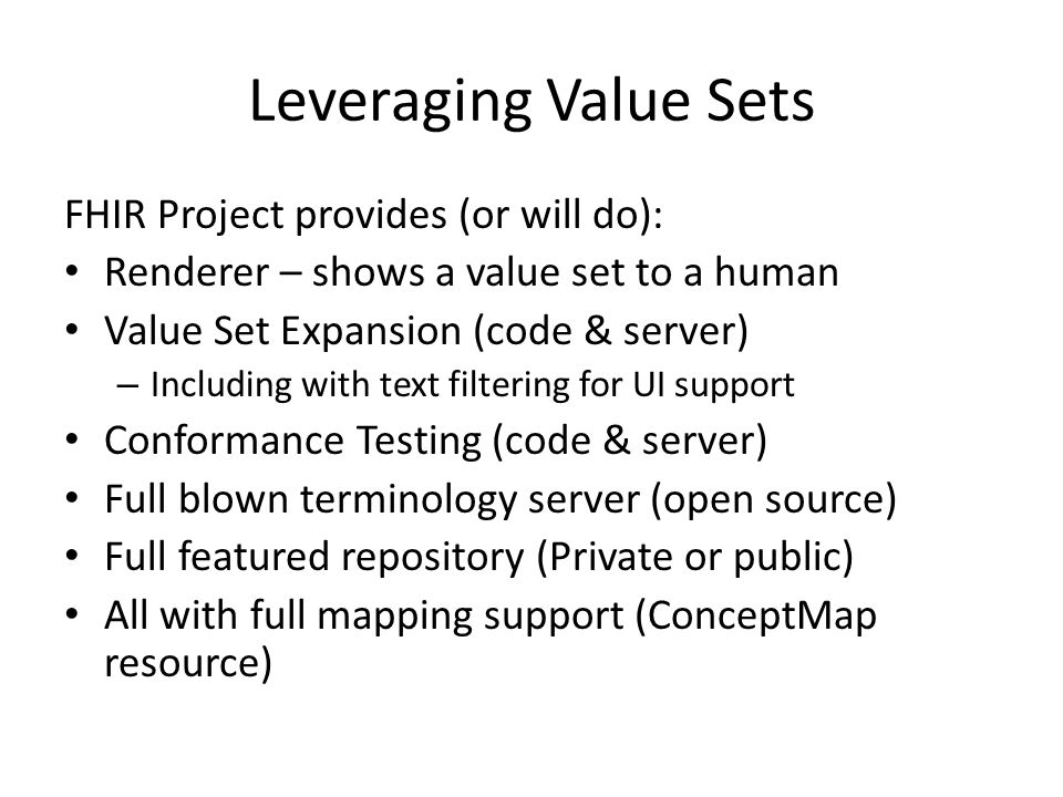 Leveraging Value Sets FHIR Project provides (or will do):
