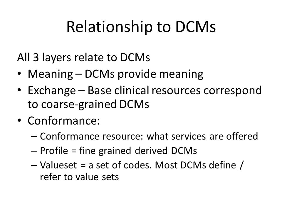 Relationship to DCMs All 3 layers relate to DCMs