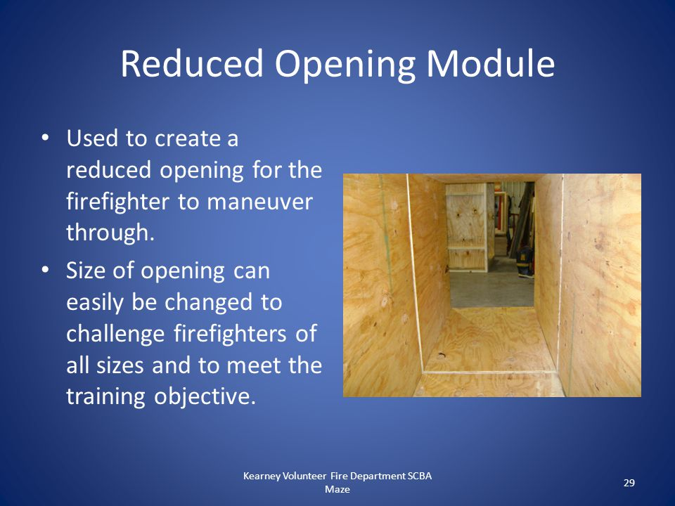 Reduced Opening Module