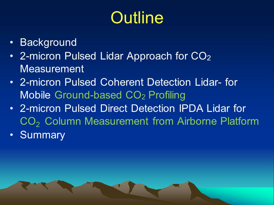 Outline Background 2-micron Pulsed Lidar Approach for CO2 Measurement