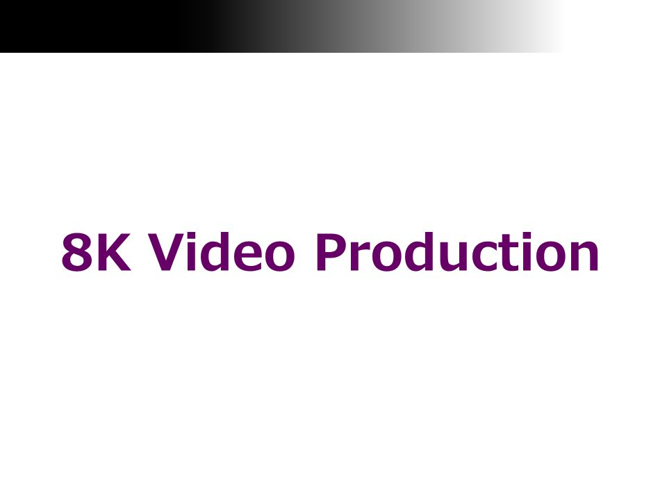 8K Video Production