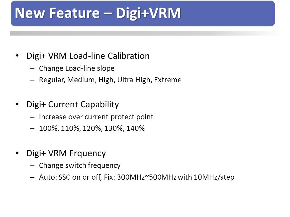 New Feature – Digi+VRM Digi+ VRM Load-line Calibration