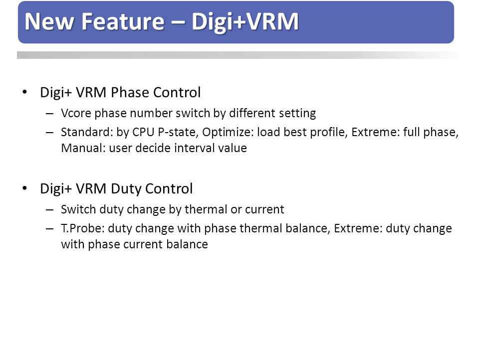 New Feature – Digi+VRM Digi+ VRM Phase Control Digi+ VRM Duty Control