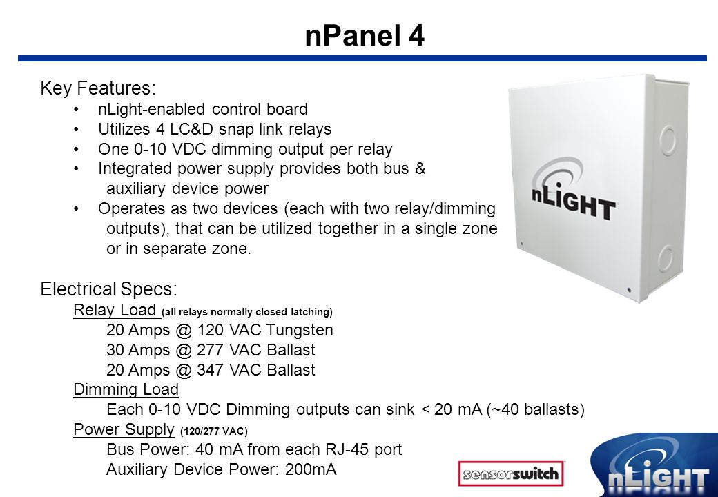 nPanel 4 Key Features: Electrical Specs: nLight-enabled control board