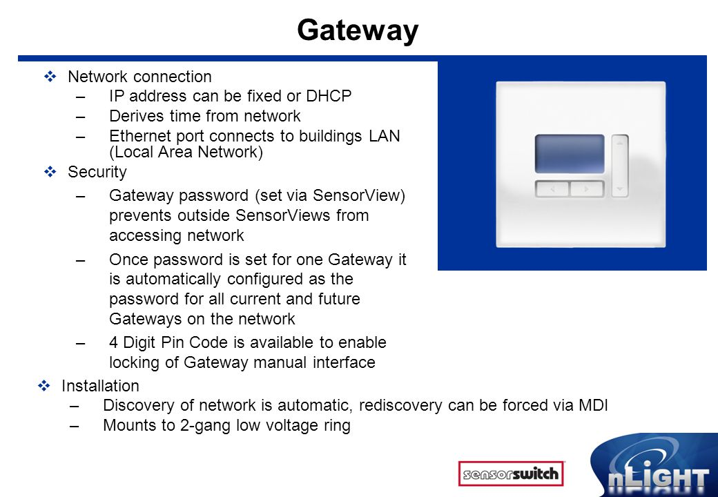 Gateway Network connection IP address can be fixed or DHCP