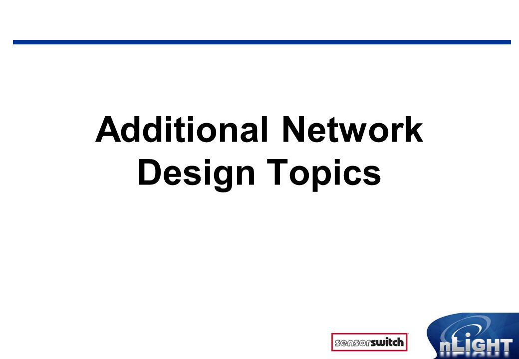 Additional Network Design Topics