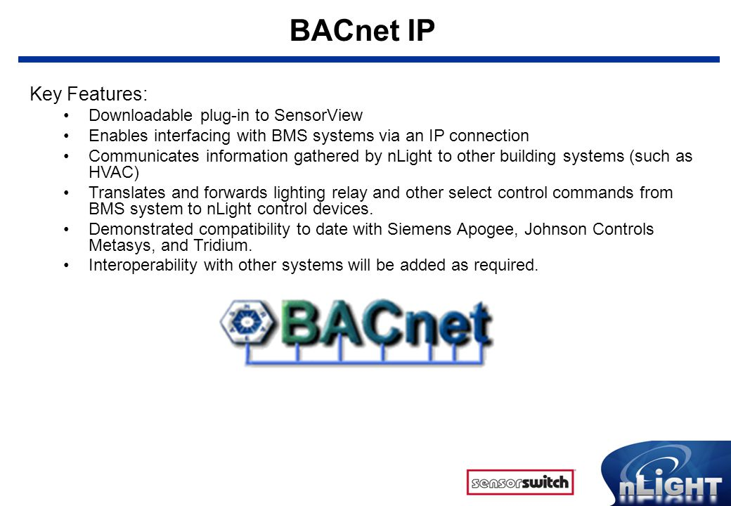 BACnet IP Key Features: Downloadable plug-in to SensorView