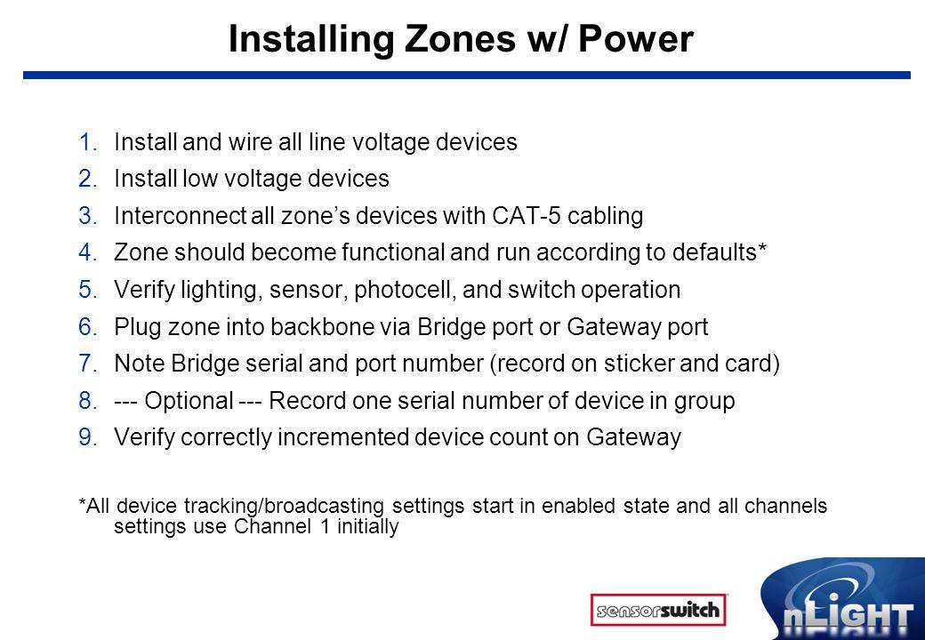 Installing Zones w/ Power