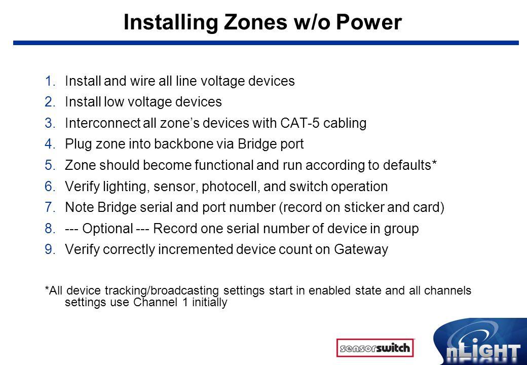 Installing Zones w/o Power