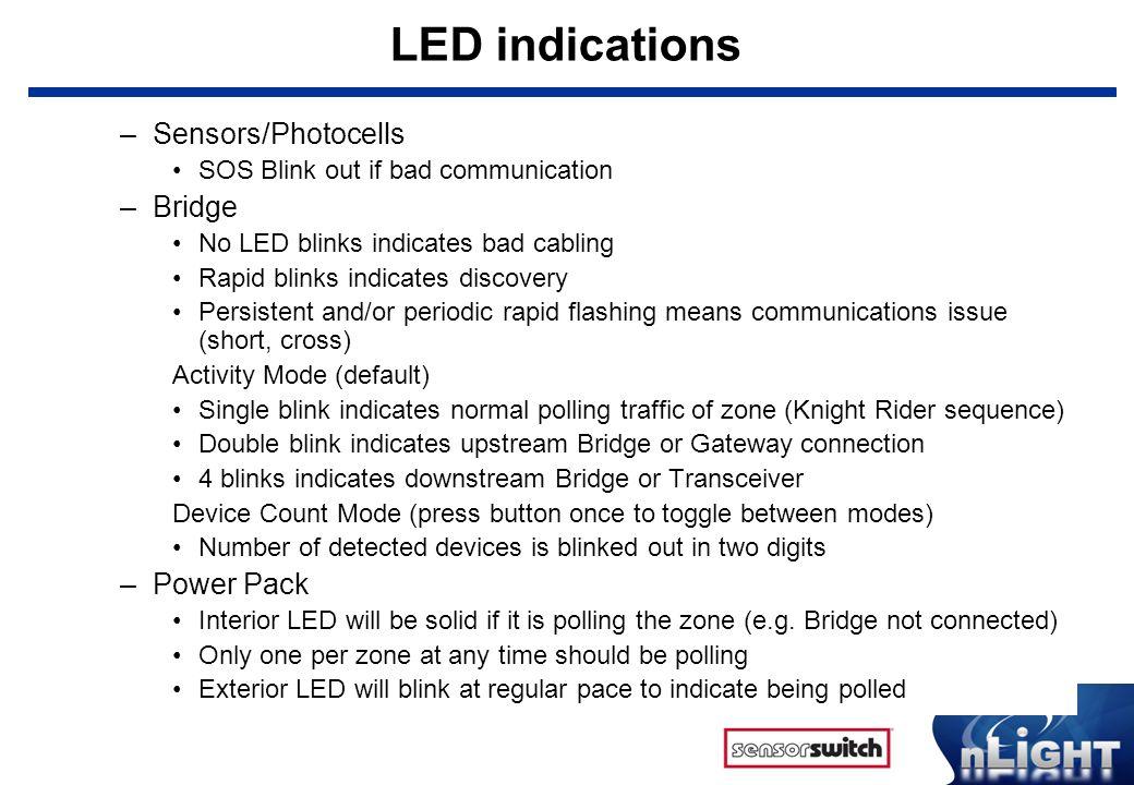LED indications Sensors/Photocells Bridge Power Pack